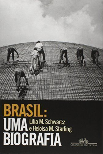 Brasil. Uma Biografia
