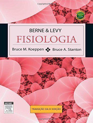 Berne e Levy. Fisiologia - 6ª Edição