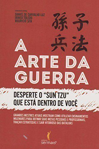 A Arte da Guerra Desperte o Sun Tzu Que Está Dentro de Você