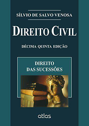 Direito Civil. Direito das Sucessões - Volume 7.