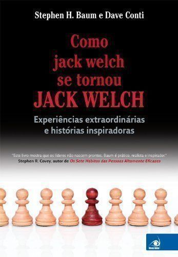 Como Jack Welch Se Tornou Jack Welch