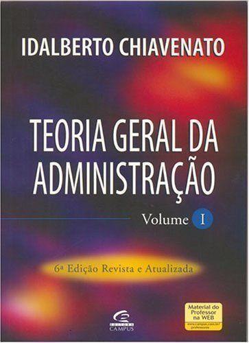 Teoria Geral da Administração, Vol. I - 6ª Edição