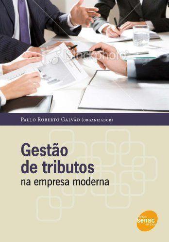 Gestão de Tributos na Empresa Moderna
